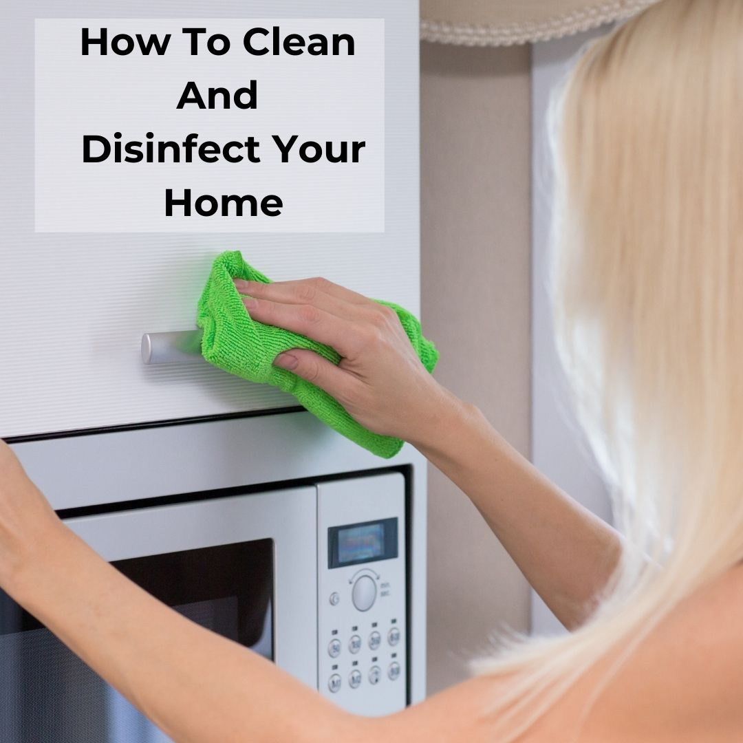How To Clean And Disinfect Your Home
